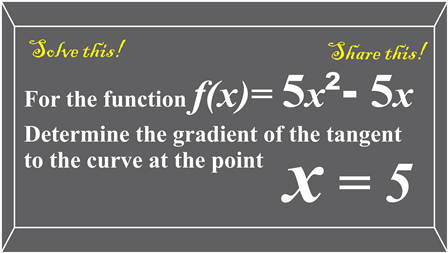 Determine the gradient of the tangent to the curve