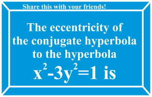 The eccentricity of the conjugate hyperbola