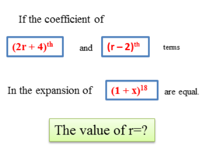 The coefficient of terms in the expansion are equal
