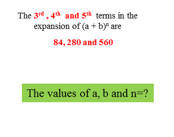 the values of a, b and n