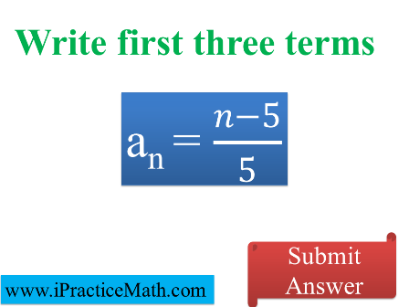 Write first three terms